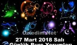 27 Mart 2018 Salı Günlük Burç Yorumları