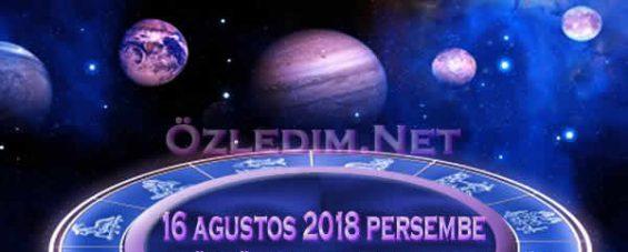 16 Ağustos 2018 Perşembe Günlük Burç Yorumları Günlük Burçlar