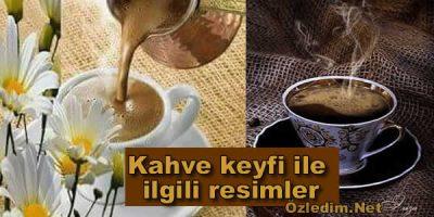 Kahve Keyfi İle İlgili Resimler